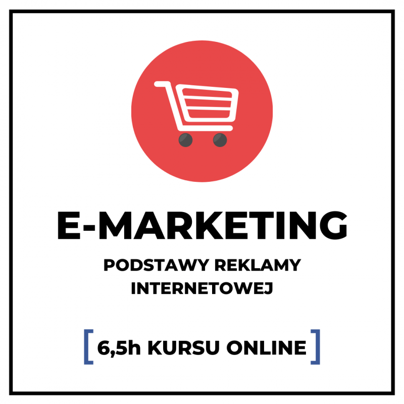 E-marketing podstawy reklamy internetowej kurs Adam Bakalarz