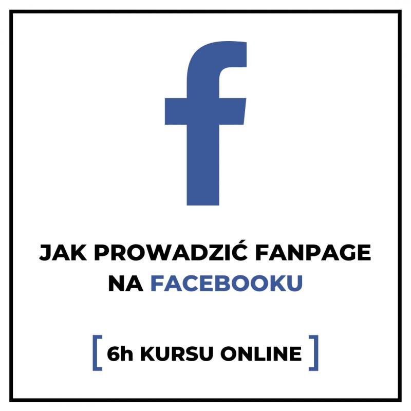 Jak prowadzić fanpage na Facebooku - kurs online Adam Bakalarz