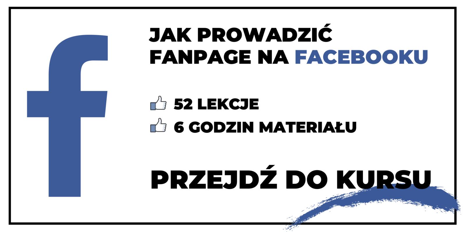 Kurs jak prowadzić fanpage na Facebooku